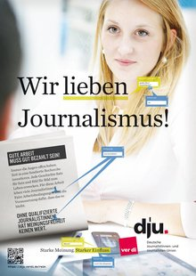 """Kampagne rein in die dju Plakat """"Wir lieben Journalismus"""""""