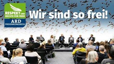 ARD-Freienkongress 2017: ARD-Freie gründen einen bundesweiten Freienrat