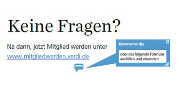 """Schriftzug """"Keine Fragen? Na dann, jetzt Mitglied werden unter www.mitgliedwerden.verdi.de"""